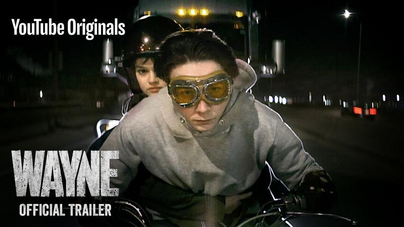 Wayne   Official Trailer   YouTube Originals