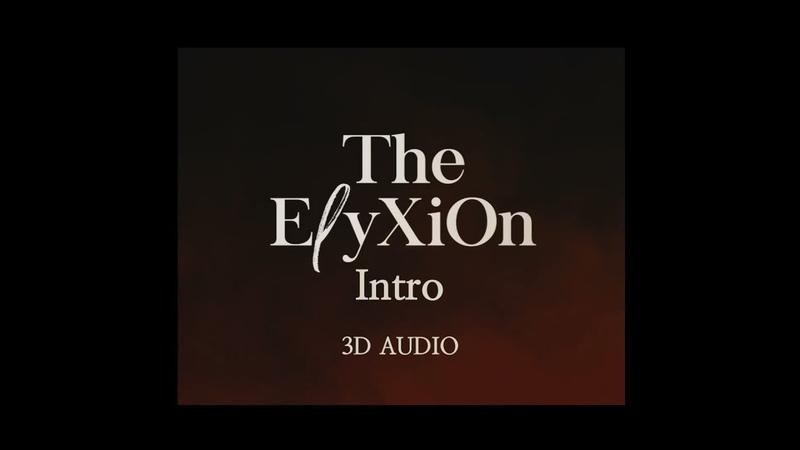 [3D AUDIO] The ElyXiOn Intro