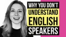 Listening Skills | Why You Don't Understand Movies, TV Shows, Native English Speakers