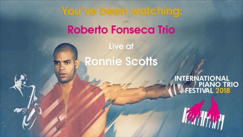 Roberto Fonseca Trio Live at Ronnie Scott's 2018