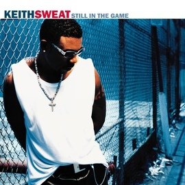 Keith Sweat альбом Still In The Game