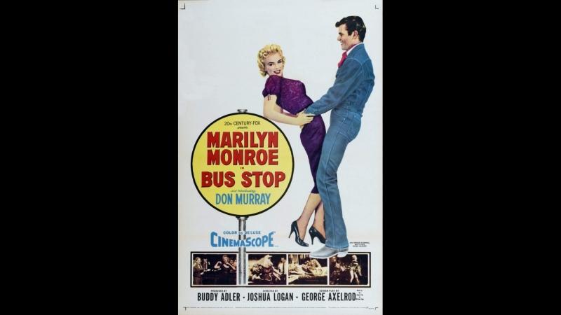 Автобусная остановка/Bus Stop (драма, мелодрама, комедия, 1956 г.)