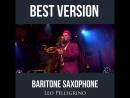 BARITONE SAXOPHONE - BEST VERSION