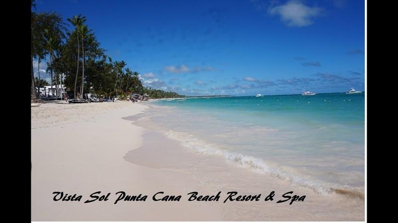 Vista Sol Punta Cana Beach Resort Spa - All Inclusive 2018