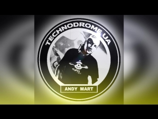 [August 2018] Andy Mart-Technodrome UA/RU (Best Club Dance Techno DJ Mixes) #Podcast #DJ #Technopodcast #Technomusic #Mixes