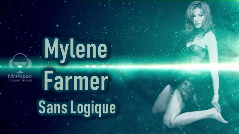 Mylene Farmer - Sans Logique (MrPopov Loudness Overlord edit)