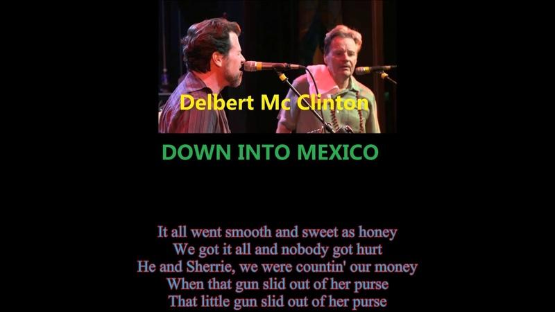 MEXICO Top Singers- Delbert McClinton- Down Into Mexico [Lyric]