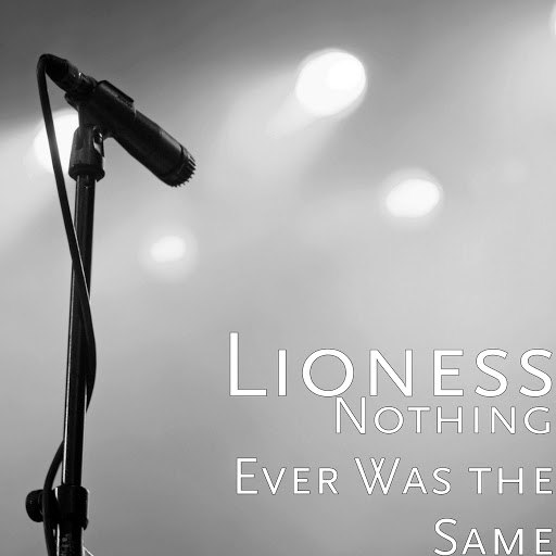 Lioness альбом Nothing Ever Was the Same (Acapella)