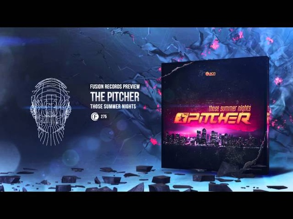 The Pitcher - Those Summer Nights [Fusion 275]
