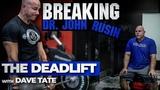 Breaking Dr. John Rusin The Deadlift elitefts.com