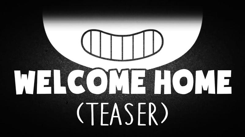 WELCOME HOME! ~ BATIM Song (TEASER)