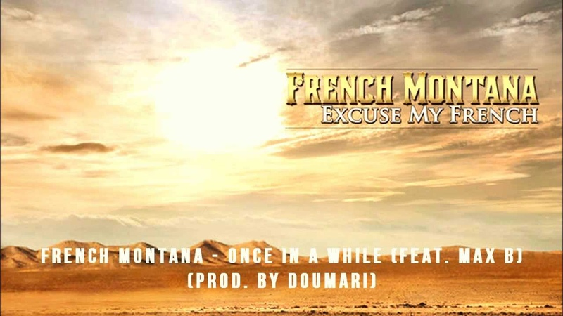 French Montana - Once In a While (feat. Max B) Instrumental [Prod. by DOUMARI]