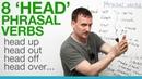 8 'head' phrasal verbs - head up, head out, head off