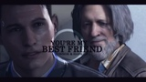 Connor & Hank || You're My Best Friend || Detroit: Become Human 「GMV」