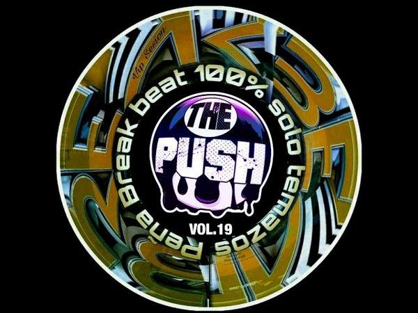 The Push - Peña Breakbeat 100% Solo Temazos Vol.19