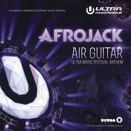 Afrojack альбом Air Guitar (Ultra Music Festival Anthem)