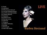 Barbra Streisand Greatest Hits Live - Barbra Streisand Best Songs