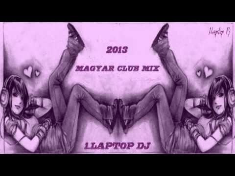 Magyar - club mix - 2013 2014 - 2016 (Laptop Dj)