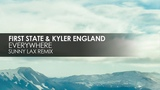 First State &amp Kyler England - Everywhere (Sunny Lax Remix)