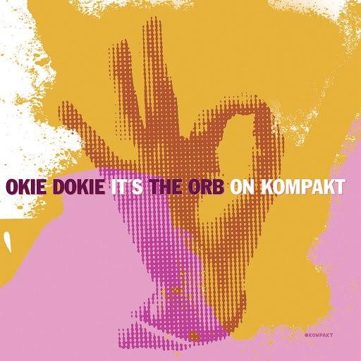 The Orb альбом Okie Dokie It´s The Orb On Kompakt