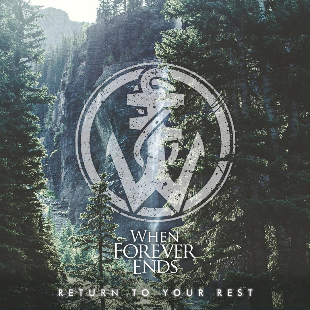 When Forever Ends - Return to Your Rest (2018)