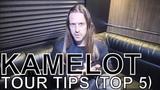 Kamelot - TOUR TIPS (Top 5) Ep. 660