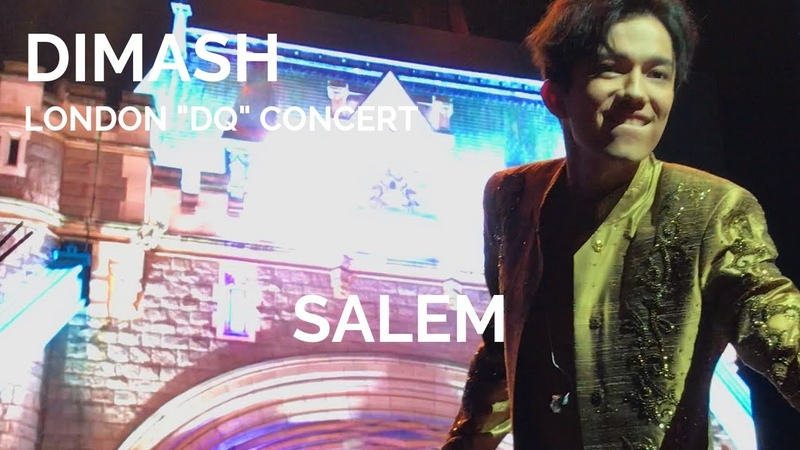Dimash Kudaibergen [ Salem ] London DQ Concert