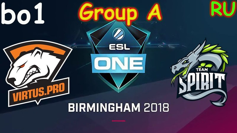 VP vs Spirit BO1 ESL One Birmingham 2018 Major RU Group A