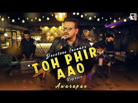 Toh Phir Aao Cover | Devotees Insanos | Awarapan | Emraan Hashmi | Shriya Saran | New Song 2018