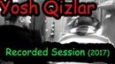 Yosh Qizlar (запись альбома 2017, Искож)