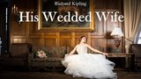 Learn English Through Story - His Wedded Wife by Rudyard Kipling