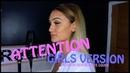 Attention - Charlie Puth - Girls Version - Georgia Box (Rewrite cover)