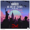 Harber feat. Angel Taylor vs. Mikis - Me And My Friends (Makkeno Mash-Up)