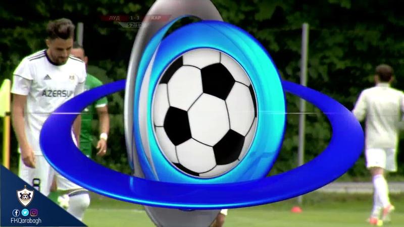 Yoxlama matçı Qarabağ ımız Ludoqorets 1 1 23 06 2018