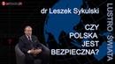 Czy Polska jest bezpieczna? Dr Leszek Sykulski. Trudna sytuacja Rzeczypospolitej pośród mocarstw.