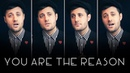 You Are the Reason A Cappella Calum Scott Leona Lewis Nick Pitera cover