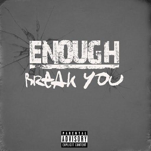 Enough альбом Break You