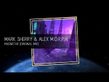 Alex M.O.R.P.H. &amp Mark Sherry - Magnetar (Extended Mix)