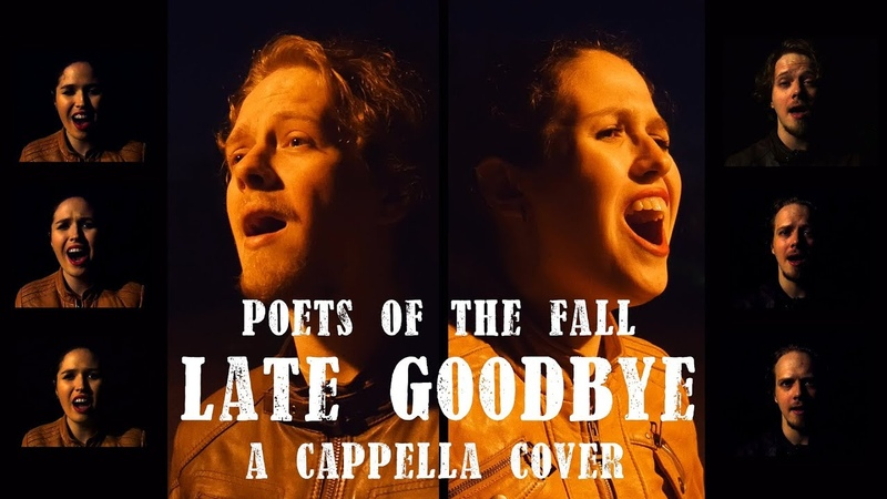 Late Goodbye - Poets of the Fall - A Cappella Cover - Alex Alexa Forsters