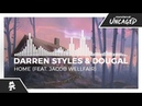 Darren Styles Dougal - Home feat. Jacob Wellfair Monstercat Release