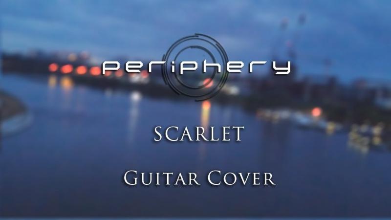 Periphery Scarlet Guitar Cover (vk reload)