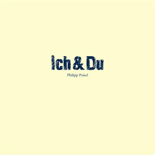 Philipp Poisel альбом Ich & Du