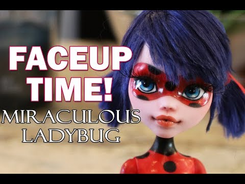 Faceup Time! Miraculous Ladybug Monster High Faceup OOAK Repaint