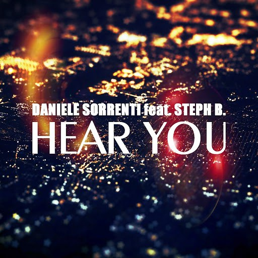 Daniele Sorrenti альбом Hear You (feat. Steph B.)