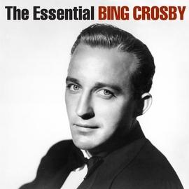 Bing Crosby альбом The Essential Bing Crosby