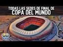Estadios de final de copa del mundo   Todas las sedes