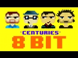 Centuries (8 Bit Remix Cover Version) Tribute to Fall Out Boy - 8 Bit Universe (1)