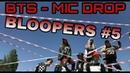 Bloopers 5 Refractory Gears BTS 방탄소년단 MIC Drop