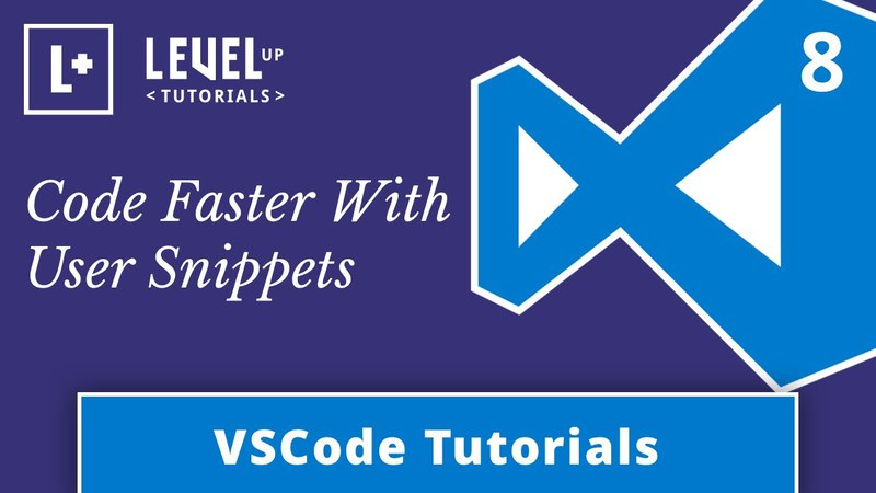 VSCode Tutorials 8 - Code Faster With User Snippets