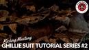 Airsoft Sniper - Ghillie Suit Tutorial Series - Video 2